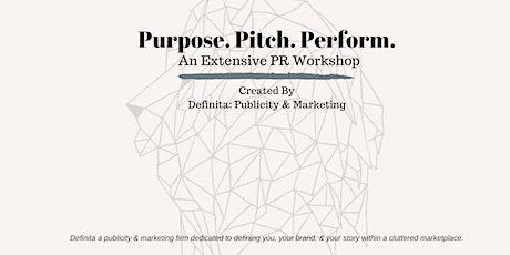 Purpose. Pitch. Perform. An Extensive PR Workshop tickets