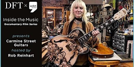 WDET Inside the Music Documentary Film Series: Carmine Street Guitars tickets
