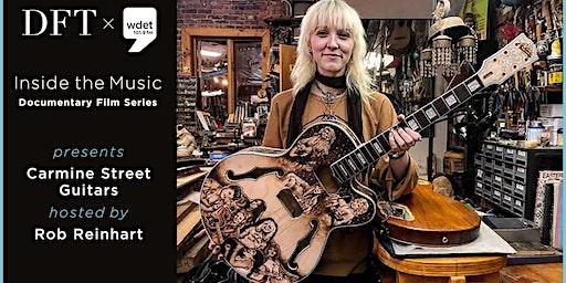 WDET Inside the Music Documentary Film Series: Carmine Street Guitars