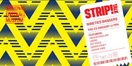 Strip! Talk: Nineties Bangers tickets