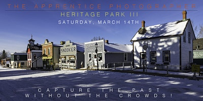 The Apprentice Photographer:  Heritage Park III