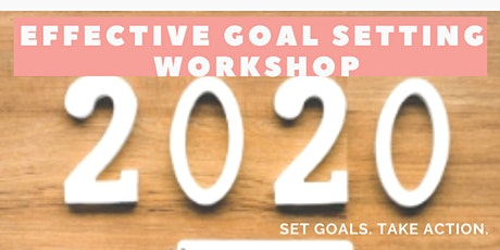 EFFECTIVE GOAL SETTING WORKSHOP tickets