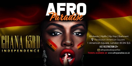 Afro Paradise Presents 63rd Ghana Independence tickets