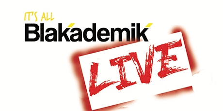 It's All Blakademik Live Show tickets