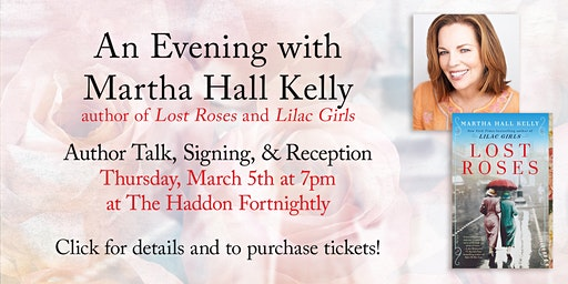 An Evening with Martha Hall Kelly, author of LOST ROSES and LILAC GIRLS