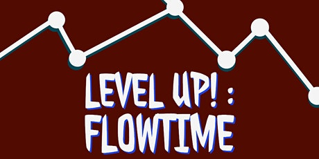 Level Up! : Flowtime (Mens Only) tickets