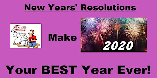 New Year's Resolutions:  Making 2020 Your BEST Year Ever!