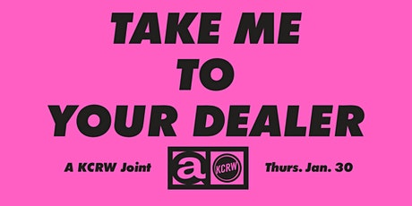 Take Me To Your Dealer: A KCRW Joint tickets