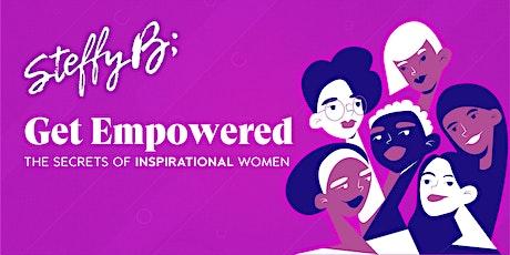 Get Empowered: The Secrets of Inspirational Women tickets
