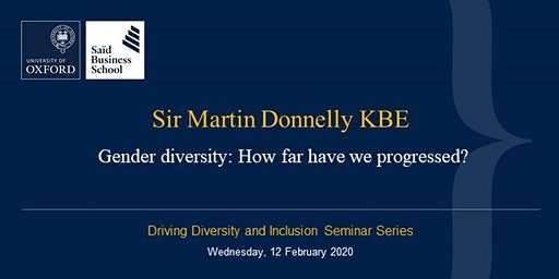 Driving Diversity and Inclusion Seminar Series - Sir Martin Donnelly