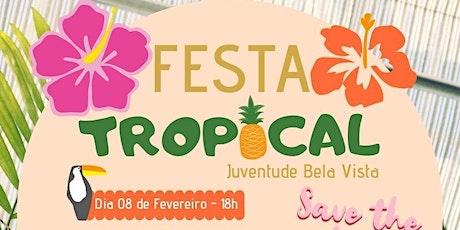1ª Festa Tropical da Juventude ingressos