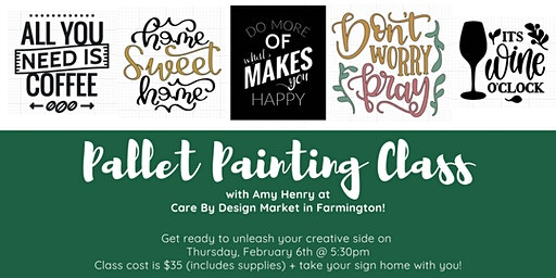 Pallet Painting Class with Amy Henry @ Care By Design Market!