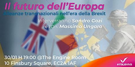Il Futuro dell'Europa: alleanze transnazionali nell'era della Brexit biglietti