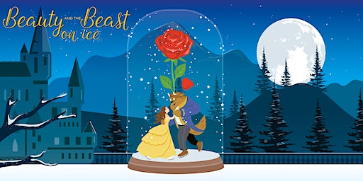 Beauty and The Beast Ice Show - 15 April, 6.30pm