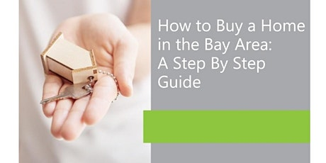 How to Buy a Home in the Bay Area: A Step by Step Guide tickets