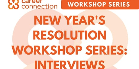 New Year's Resolution Workshop Series: Interview Skills tickets