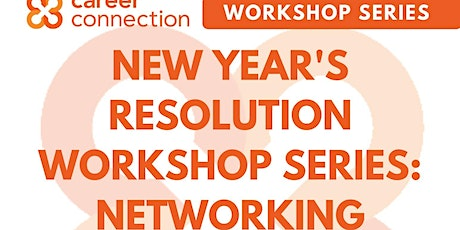 New Year's Resolution Workshop Series: Networking and Job Search tickets