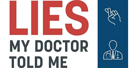 Lies My Doctor Told Me: Medical Myths That Can Harm Your Health tickets