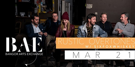 Rustic Overtones w/ SixFoxWhiskey at the Bangor Arts Exchange tickets