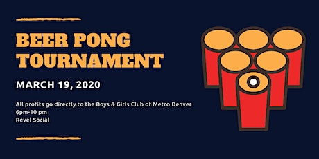 March Madness Beer Pong Tourney Benefiting Boys & Girls Club - Metro Denver tickets