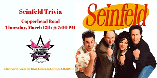 Seinfeld Trivia at Copperhead Road Bar & Nightclub