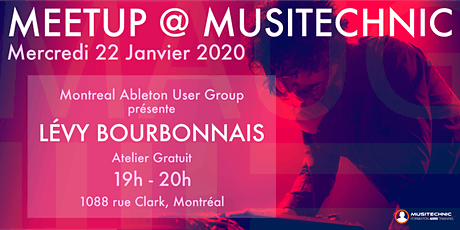Montreal Ableton User Group Meetup @ Musitechnic feat. Lévy Bourbonnais tickets