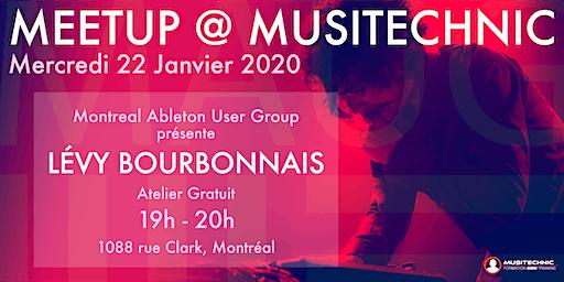 Montreal Ableton User Group Meetup @ Musitechnic feat. Lévy Bourbonnais