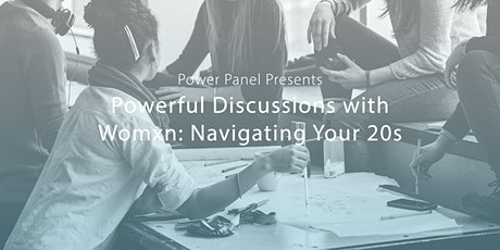 Power Panel Discussion Event: Navigating Your 20s tickets