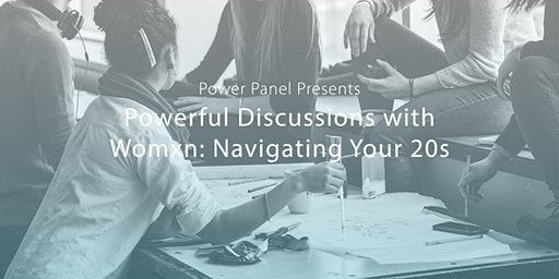 Power Panel Discussion Event: Navigating Your 20s