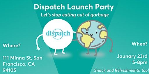 Dispatch Launch Party!