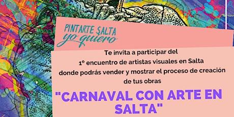 """""""CARNAVAL CON ARTE EN SALTA ✨ tickets"""