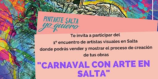 """""""CARNAVAL CON ARTE EN SALTA ✨"""