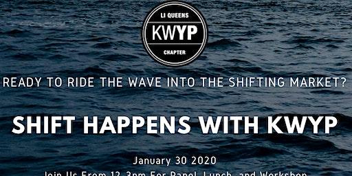 KWYP Presents: Shift Happens!