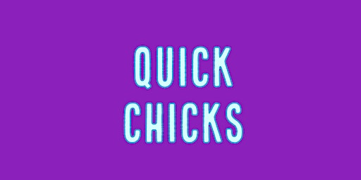 Quick Chicks (Group 2)