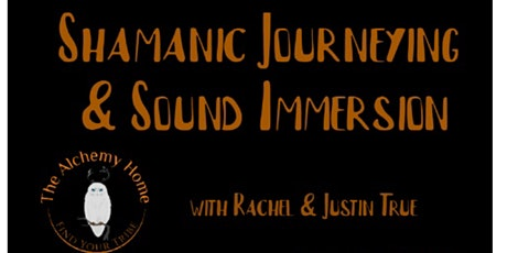 Shamanic Journeying with Justin and Rachel True tickets