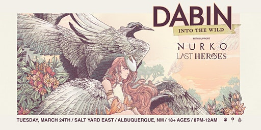 Dabin: Into The Wild Tour feat Nurko + Last Heroes (Albuquerque, NM)