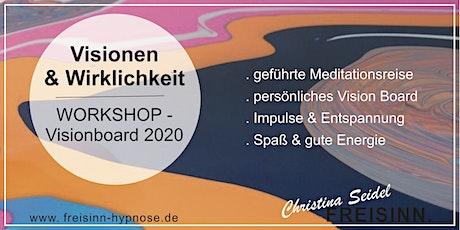 Workshop Visionboard 2020 - Visionen und Wirklichkeit Tickets