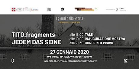 TITO.fragments / Jedem Das Seine biglietti
