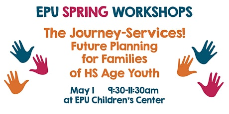The Journey Future planning Part 2: Services for HS Age Youth and Beyond tickets