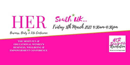 HER Business, Body & Life Conference 2021 (South UK)