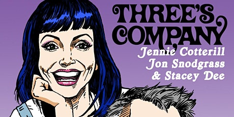 Three's Company: Jennie Cotterill, Jon Snodgrass & Stacey Dee tickets