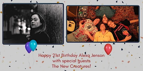 Alexa Jenson 21st Birthday Celebration with The New Creatures! tickets
