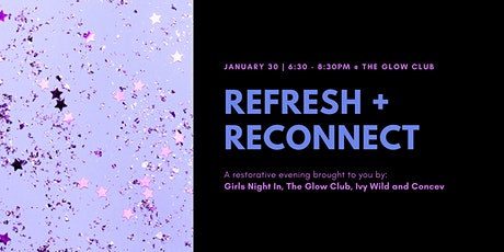 Refresh + Reconnect w/ Girls Night In, The Glow Club, Ivy Wild + Concev tickets
