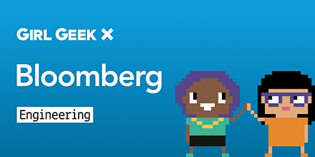 SOLD OUT - Bloomberg Engineering Girl Geek Dinner! tickets