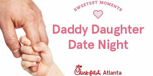Daddy Daughter Date Night- Chick-fil-A North Point Parkway 2020