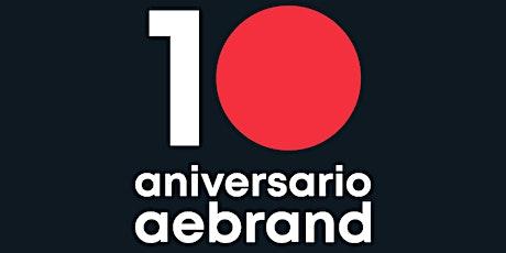 10º Aniversario Aebrand entradas