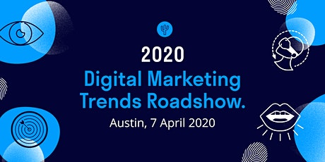 2020 Digital Marketing Trends Roadshow: Austin tickets