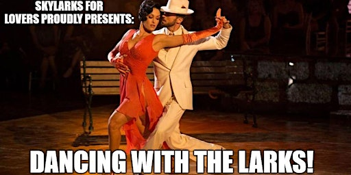 Dancing With The Larks! An Evening Of Valentine Ballroom Dancing!