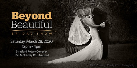 2020 Stratford Beyond Beautiful Bridal Show tickets