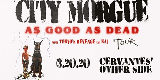 City Morgue - THE AS GOOD AS DEAD TOUR w/ Tokyo's Revenge and Kai